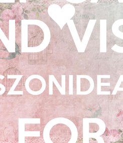 Poster: KEEP CALM AND VISIT SZONIDEA FOR INSPIRATION!
