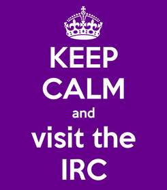 Poster: KEEP CALM and visit the IRC
