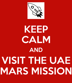 Poster: KEEP CALM AND VISIT THE UAE MARS MISSION