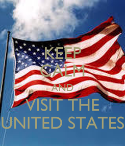 Poster: KEEP CALM AND VISIT THE UNITED STATES