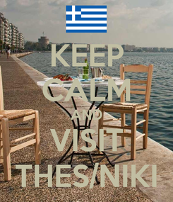 Poster: KEEP CALM AND VISIT THES/NIKI