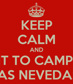 Poster: KEEP CALM AND VISIT TO CAMPING  AS NEVEDAS