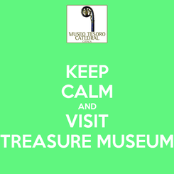Poster: KEEP CALM AND VISIT TREASURE MUSEUM