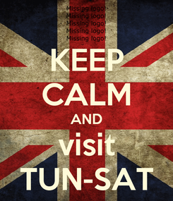 Poster: KEEP CALM AND visit TUN-SAT