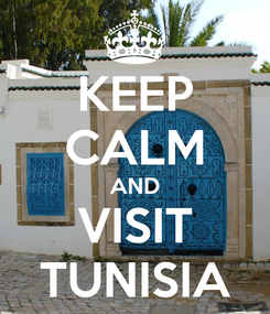Poster: KEEP CALM AND VISIT TUNISIA