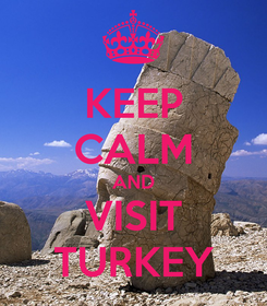 Poster: KEEP CALM AND VISIT TURKEY
