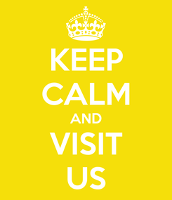 Poster: KEEP CALM AND VISIT US