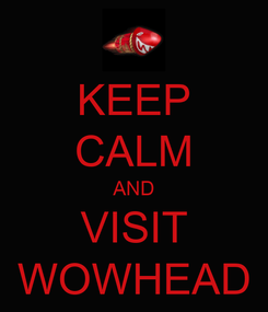 Poster: KEEP CALM AND VISIT WOWHEAD