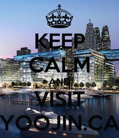 Poster: KEEP CALM AND VISIT YOOJIN.CA