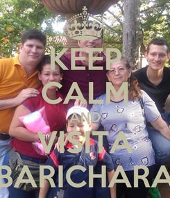 Poster: KEEP CALM AND VISITA BARICHARA