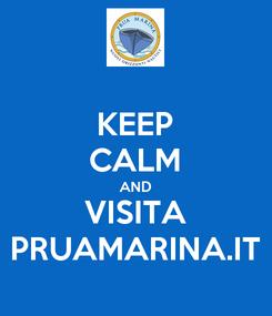 Poster: KEEP CALM AND VISITA PRUAMARINA.IT