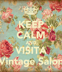 Poster: KEEP CALM AND VISITA Vintage Salon