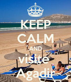 Poster: KEEP CALM AND visite  Agadir