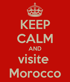 Poster: KEEP CALM AND visite  Morocco
