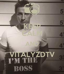 Poster: KEEP CALM AND VITALYZDTV