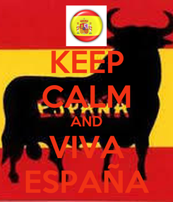 Poster: KEEP CALM AND VIVA ESPAÑA
