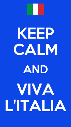 Poster: KEEP CALM AND VIVA L'ITALIA