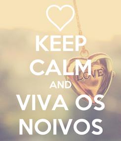 Poster: KEEP CALM AND VIVA OS NOIVOS