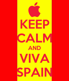 Poster: KEEP CALM AND VIVA SPAIN