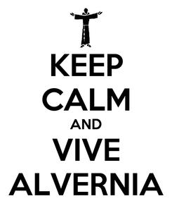 Poster: KEEP CALM AND VIVE ALVERNIA