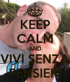Poster: KEEP CALM AND VIVI SENZA PENSIERI