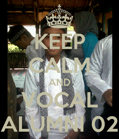 Poster: KEEP CALM AND VOCAL ALUMNI 02
