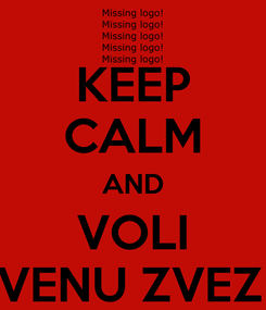 Poster: KEEP CALM AND VOLI CRVENU ZVEZDU