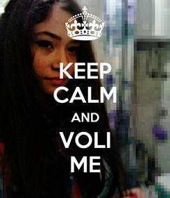 Poster: KEEP CALM AND VOLI ME