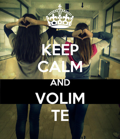 Poster: KEEP CALM AND VOLIM TE