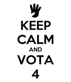 Poster: KEEP CALM AND VOTA 4