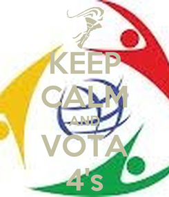 Poster: KEEP CALM AND VOTA 4's