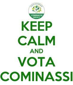 Poster: KEEP CALM AND VOTA COMINASSI