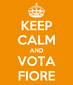 Poster: KEEP CALM AND VOTA FIORE