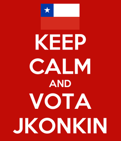 Poster: KEEP CALM AND VOTA JKONKIN