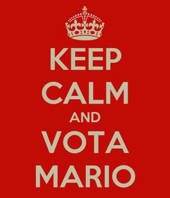 Poster: KEEP CALM AND VOTA MARIO