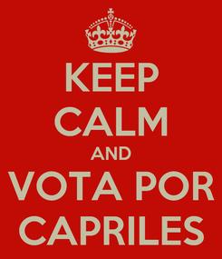 Poster: KEEP CALM AND VOTA POR CAPRILES