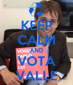 Poster: KEEP CALM AND VOTA VALLE