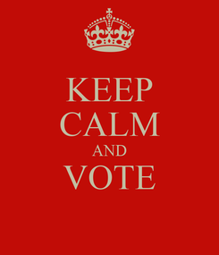 Poster: KEEP CALM AND VOTE