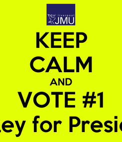 Poster: KEEP CALM AND VOTE #1 Hayley for President