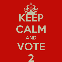 Poster: KEEP CALM AND VOTE 2