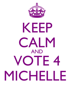 Poster: KEEP CALM AND VOTE 4 MICHELLE