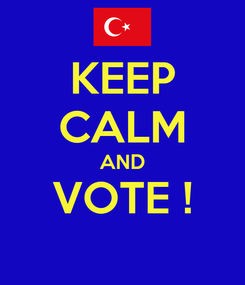 Poster: KEEP CALM AND VOTE !