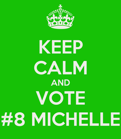 Poster: KEEP CALM AND VOTE #8 MICHELLE