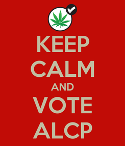 Poster: KEEP CALM AND VOTE ALCP