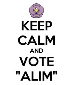 """Poster: KEEP CALM AND VOTE """"ALIM"""""""