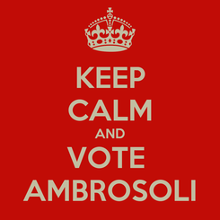 Poster: KEEP CALM AND VOTE  AMBROSOLI