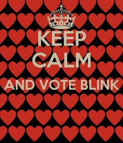 Poster: KEEP CALM AND VOTE BLINK