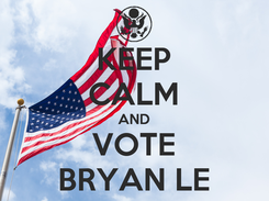 Poster: KEEP CALM AND VOTE BRYAN LE