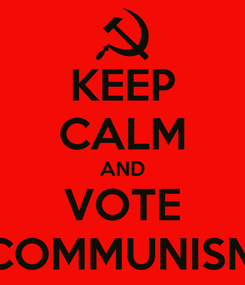 Poster: KEEP CALM AND VOTE COMMUNISM