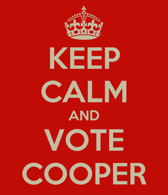 Poster: KEEP CALM AND VOTE COOPER